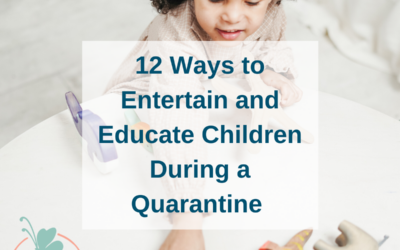 12 Ways to Educate and Entertain Children During a Quarantine