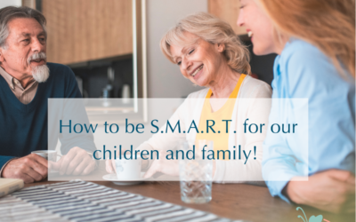 How to be S.M.A.R.T. for our children and family!